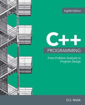 C++ Programming: From Problem Analysis to Program Design, Loose-Leaf Version
