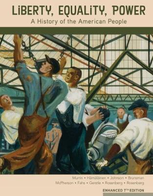 Liberty, Equality, Power: A History of the American People, Enhanced (Hardback)