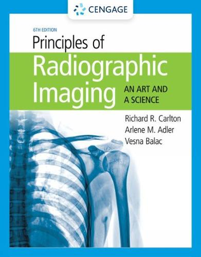 Student Workbook for Carlton/Adler/Balac's Principles of Radiographic Imaging: An Art and A Science (Paperback)