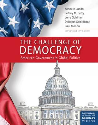 The Challenge of Democracy, American Government in Global Politics, Enhanced (Paperback)