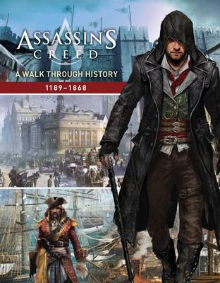 Assassin's Creed: A Walk Through History (1189-1868) - Assassin's Creed (Paperback)