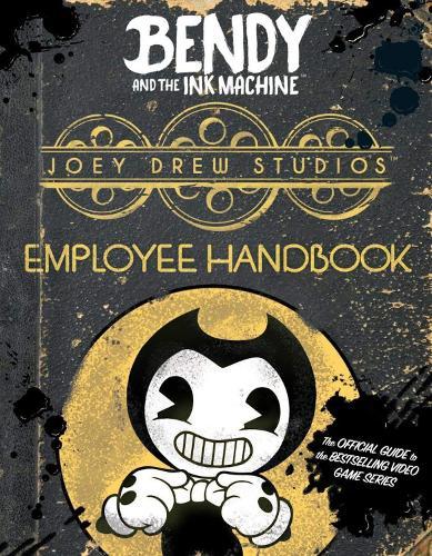 Joey Drew Studios Employee Handbook (Bendy and the Ink Machine) - Bendy and the Ink Machine (Paperback)