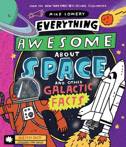 Everything Awesome About Space and Other Galactic Facts! (Hardback)