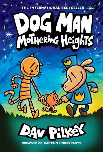 Dog Man 10: Mothering Heights - Dog Man 10 (Hardback)
