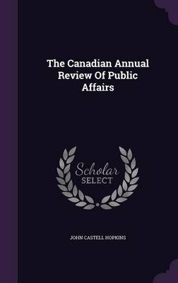 The Canadian Annual Review of Public Affairs (Hardback)
