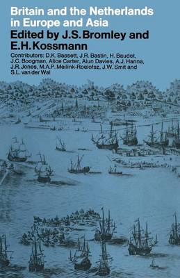 Britain and the Netherlands in Europe and Asia: Papers delivered to the Third Anglo-Dutch Historical Conference (Paperback)