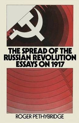 The Spread of the Russian Revolution: Essays on 1917 (Paperback)