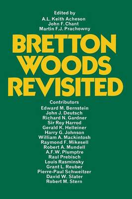 Bretton Woods Revisited: Evaluations of the International Monetary Fund and the International Bank for Reconstruction and Development (Paperback)