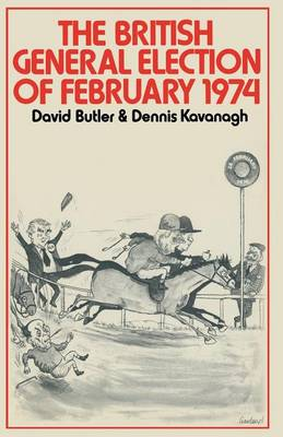 The British General Election of February 1974 (Paperback)