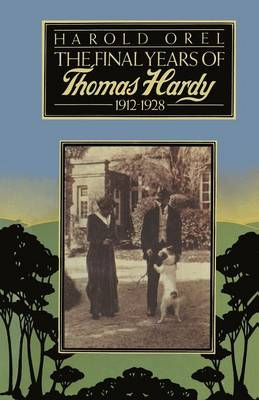 The Final Years of Thomas Hardy, 1912-1928 (Paperback)