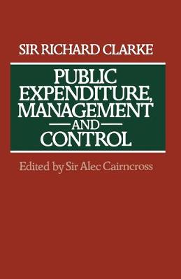 Public Expenditure, Management and Control: The Development of the Public Expenditure Survey Committee (PESC) (Paperback)