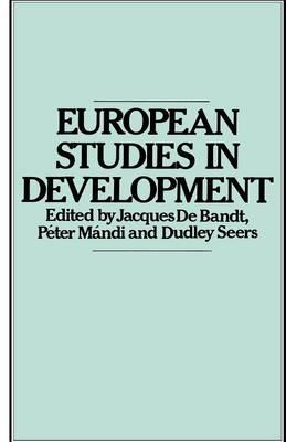 European Studies in Development: New Trends in European Development Studies (Paperback)