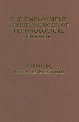 The Employment Consequences of Technological Change (Paperback)