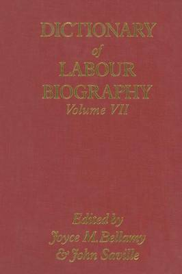 Dictionary of Labour Biography: Volume VII (Paperback)