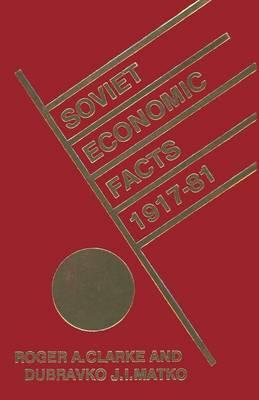 Soviet Economic Facts, 1917-81 (Paperback)