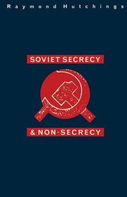 Soviet Secrecy and Non-Secrecy (Paperback)