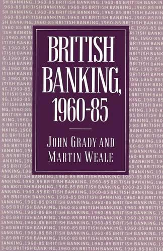 British Banking, 1960-85 (Paperback)