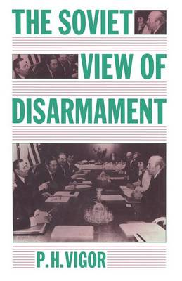 The Soviet View of Disarmament (Paperback)
