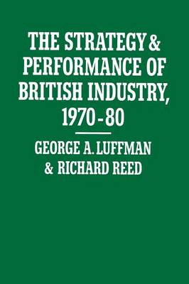 The Strategy and Performance of British Industry, 1970-80 (Paperback)