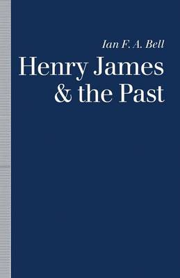 Henry James and the Past: Readings into Time (Paperback)