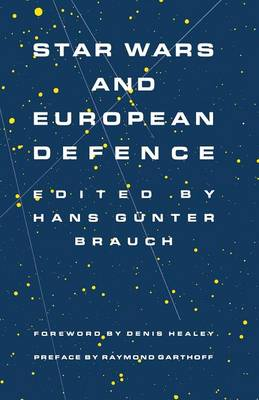 Star Wars and European Defence: Implications for Europe: Perception and Assessments (Paperback)