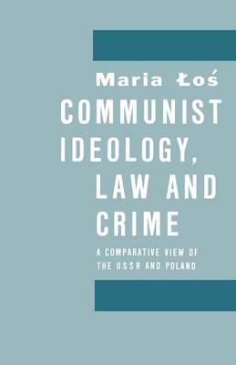 Communist Ideology, Law and Crime: A Comparative View of the Ussr and Poland (Paperback)