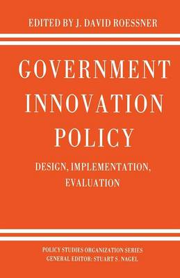 Government Innovation Policy: Design, Implementation, Evaluation - Policy Studies Organization Series (Paperback)