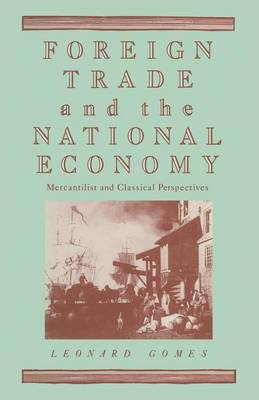 Foreign Trade and the National Economy: Mercantilist and Classical Perspectives (Paperback)