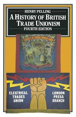 A History of British Trade Unionism 1987 (Paperback)
