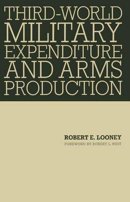 Third-World Military Expenditure and Arms Production (Paperback)