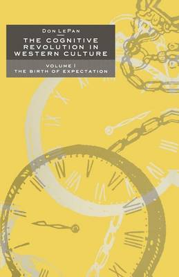 The Cognitive Revolution in Western Culture: Volume 1: The Birth of Expectation (Paperback)