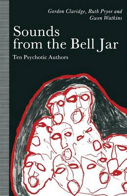 Sounds from the Bell Jar: Ten Psychotic Authors (Paperback)