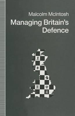 Managing Britain's Defence (Paperback)
