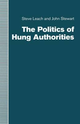 The Politics of Hung Authorities (Paperback)