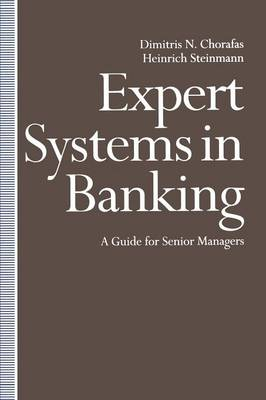 Expert Systems in Banking: A Guide for Senior Managers (Paperback)