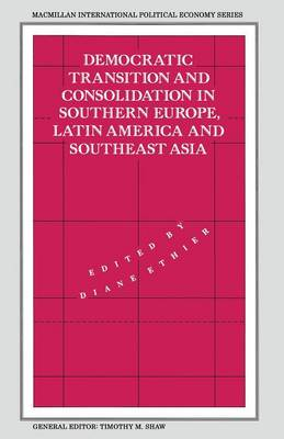 Democratic Transition and Consolidation in Southern Europe, Latin America and Southeast Asia - International Political Economy Series (Paperback)