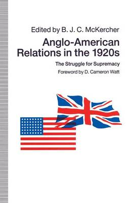 Anglo-American Relations in the 1920s: The Struggle for Supremacy (Paperback)