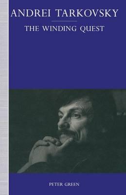 Andrei Tarkovsky: The Winding Quest (Paperback)