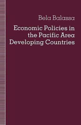 Economic Policies in the Pacific Area Developing Countries (Paperback)