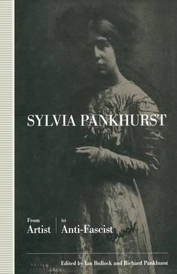 Sylvia Pankhurst: From Artist to Anti-Fascist (Paperback)