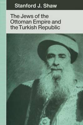 The Jews of the Ottoman Empire and the Turkish Republic (Paperback)