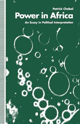 Power in Africa: An Essay in Political Interpretation (Paperback)