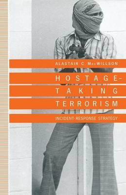 Hostage-Taking Terrorism: Incident-Response Strategy (Paperback)