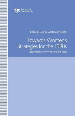 Towards Women's Strategies in the 1990s: Challenging Government and the State (Paperback)