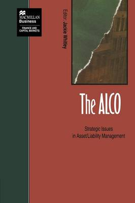 The ALCO: Strategic Issues in Asset/Liability Management - Finance and Capital Markets Series (Paperback)