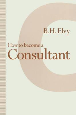 How to Become a Consultant (Paperback)