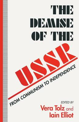 The Demise of the USSR 1995: From Communism to Independence (Paperback)