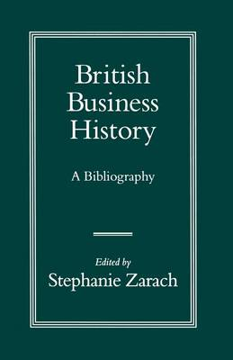 British Business History: A Bibliography (Paperback)
