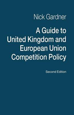 A Guide to United Kingdom and European Union Competition Policy (Paperback)