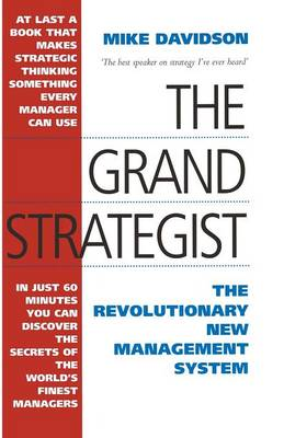 The Grand Strategist: The Revolutionary New Management System (Paperback)